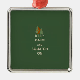 KEEP CALM AND SQUATCH ON METAL ORNAMENT