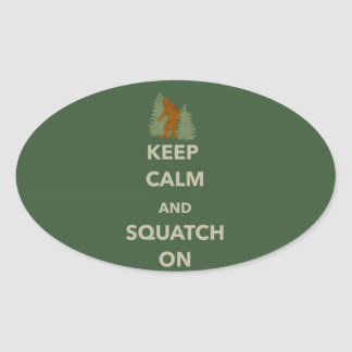 KEEP CALM AND SQUATCH ON OVAL STICKER