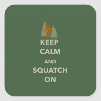 KEEP CALM AND SQUATCH ON SQUARE STICKER