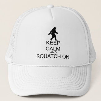 Keep Calm And Squatch On Trucker Hat