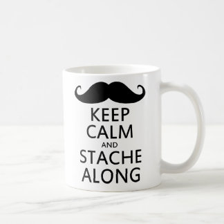 Keep Calm and Stache Along Classic White Coffee Mug