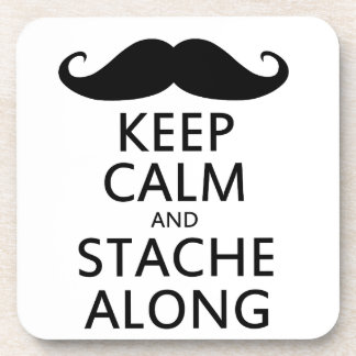 Keep Calm and Stache Along Coaster
