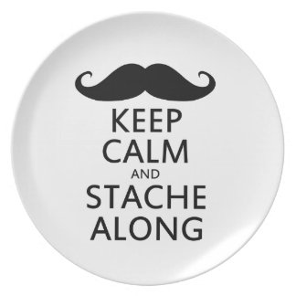 Keep Calm and Stache Along Plate