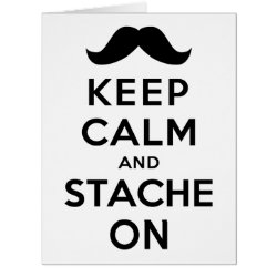 Big Greeting Card with Keep Calm and Stache On design