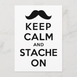 with Keep Calm and Stache On design