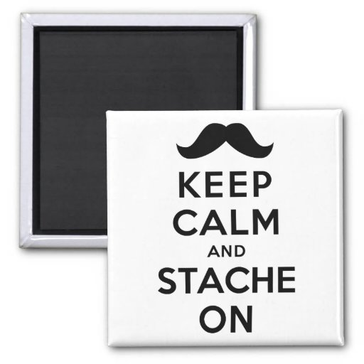 Keep Calm and Stache On 2 Inch Square Magnet