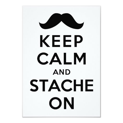 "Keep Calm and Stache On 3.5"" X 5"" Invitation Card"