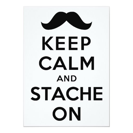 Keep Calm and Stache On Announcement