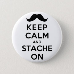Round Button with Keep Calm and Stache On design