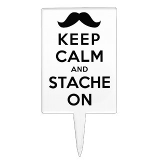 Keep Calm and Stache On Cake Topper