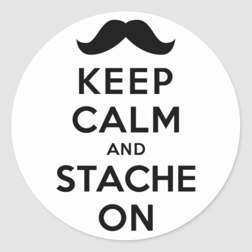 Keep Calm and Stache On Classic Round Sticker