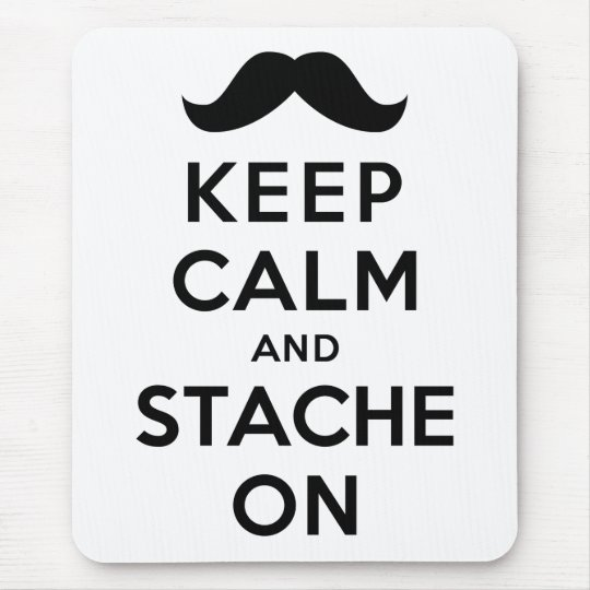 Keep Calm and Stache On Mouse Pad