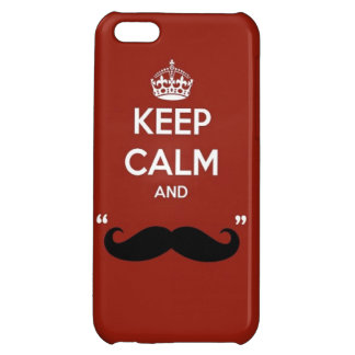 Keep Calm and stache on mustache funny facial hair iPhone 5C Case
