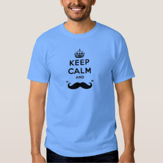 Keep Calm and stache on mustache funny facial hair T Shirt