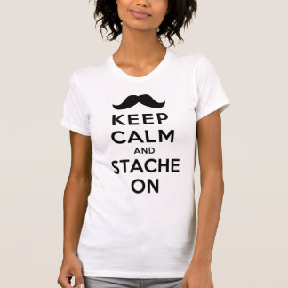 Keep Calm and Stache On T-Shirt