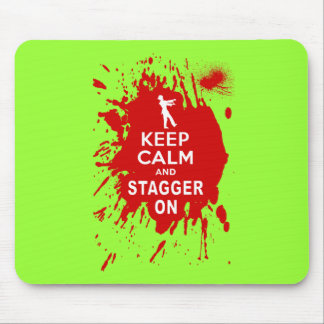 Keep Calm and Stagger on with Blood Splatter Mouse Pad
