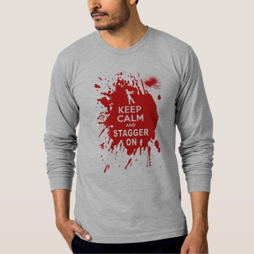 Keep Calm and Stagger on with Blood Splatter T-Shirt