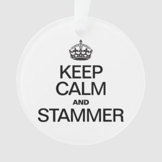 KEEP CALM AND STAMMER