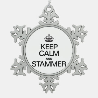 KEEP CALM AND STAMMER SNOWFLAKE PEWTER CHRISTMAS ORNAMENT