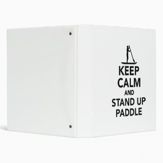 Keep calm and Stand up paddle 3 Ring Binders