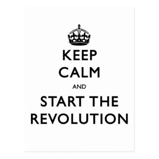 Keep Calm And Start The Revolution Postcard