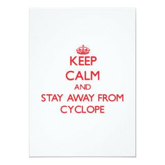 Keep calm and stay away from Cyclope Invitations
