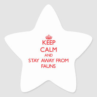 Keep calm and stay away from Fauns Star Stickers