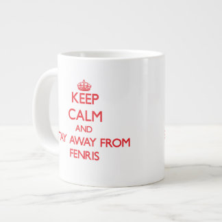 Keep calm and stay away from Fenris 20 Oz Large Ceramic Coffee Mug
