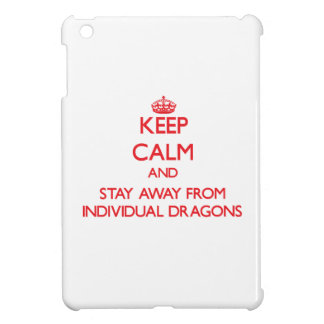 Keep calm and stay away from Individual Dragons iPad Mini Cases
