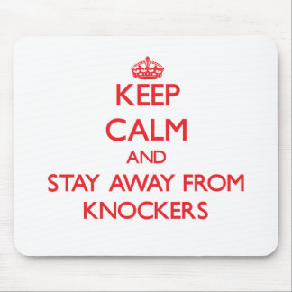 Keep calm and stay away from Knockers Mouse Pad