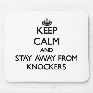 Keep calm and stay away from Knockers Mousepads