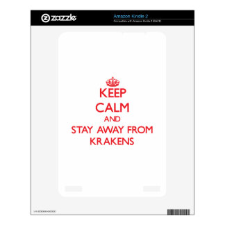 Keep calm and stay away from Krakens Kindle 2 Skins