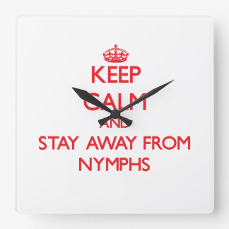 Keep calm and stay away from Nymphs Wall Clock