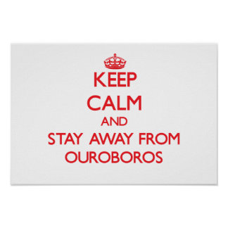Keep calm and stay away from Ouroboros Poster
