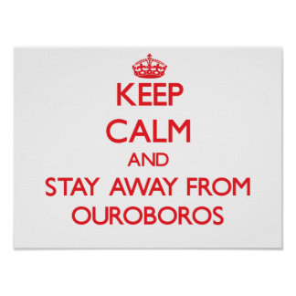 Keep calm and stay away from Ouroboros Posters