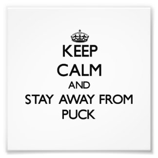 Keep calm and stay away from Puck Photo Print