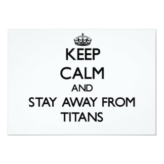 Keep calm and stay away from Titans 5x7 Paper Invitation Card