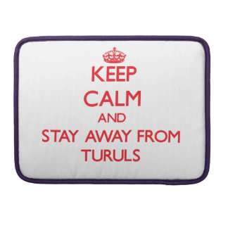 Keep calm and stay away from Turuls Sleeves For MacBook Pro