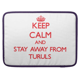 Keep calm and stay away from Turuls MacBook Pro Sleeve