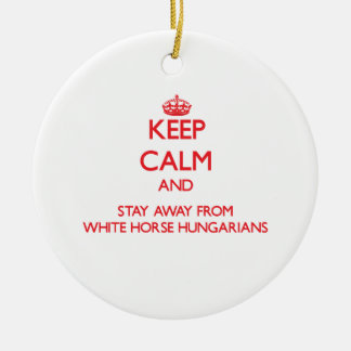 Keep calm and stay away from White Horse hungarian Double-Sided Ceramic Round Christmas Ornament