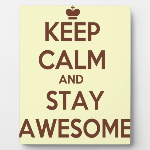 KEEP CALM AND STAY AWESOME DISPLAY PLAQUE
