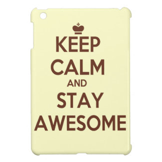 KEEP CALM AND STAY AWESOME iPad MINI CASE