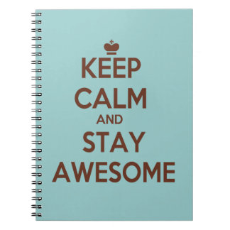 KEEP CALM AND STAY AWESOME NOTEBOOK