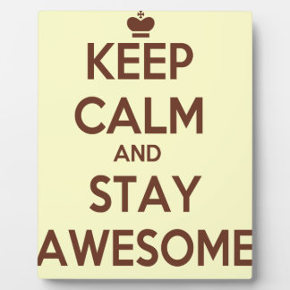 KEEP CALM AND STAY AWESOME PLAQUE