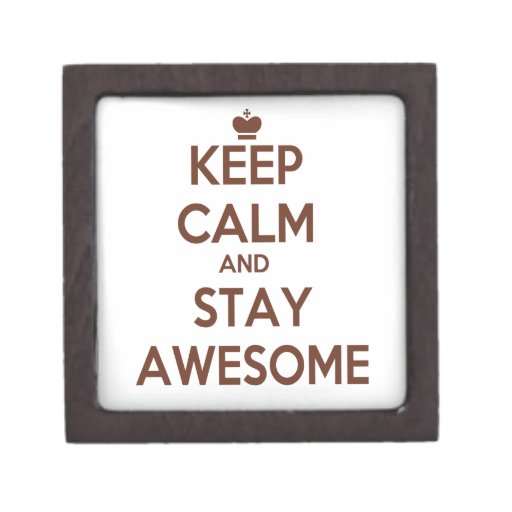 KEEP CALM AND STAY AWESOME PREMIUM JEWELRY BOX