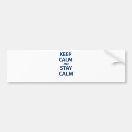 Keep Calm and Stay Calm Bumper Sticker