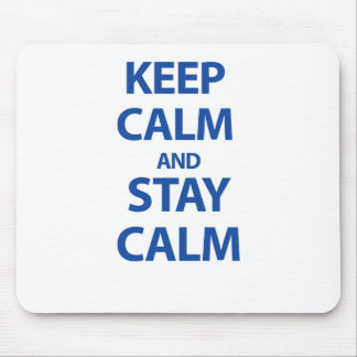 Keep Calm and Stay Calm Mouse Pad