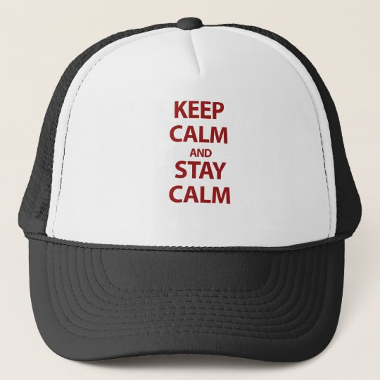 Keep Calm and Stay Calm Trucker Hat