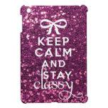 Keep Calm and Stay Classy iPad Mini Cover