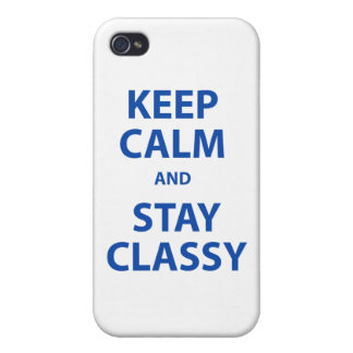 Keep Calm and Stay Classy iPhone 4/4S Cases